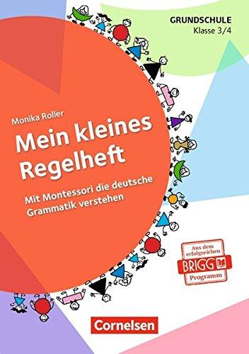 Preisvergleich Produktbild Mein kleines Regelheft: Mit Montessori die deutsche Grammatik verstehen - 3./4. Klasse. Arbeitsheft