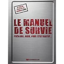 Le manuel de survie : Prévenir, agir, pour s'en sortir...