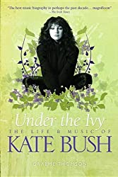 Under the Ivy: The Life and Music of Kate Bush (Updated Paperback Edition) by Graeme Thomson (2012-07-01)