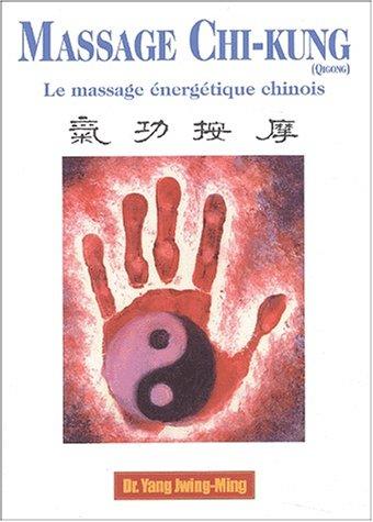 Massage Chi-kung (Qigong) : Le massage énergétique chinois