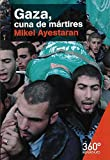 Gaza, cuna de mártires (Reportajes 360º)