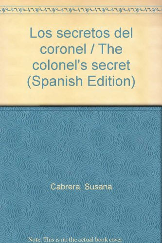 Descargar Libro Los secretos del coronel / The colonel's secret de Susana Cabrera