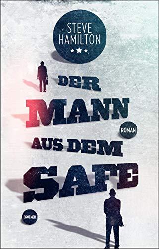 Der Mann aus dem Safe: Roman