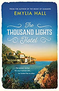 The Thousand Lights Hotel: Escape to Italy in this gorgeous summer read by [Hall, Emylia]