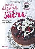 Mes bons desserts sans sucre