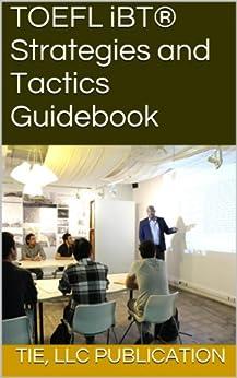 TOEFL iBT® Strategies and Tactics Guidebook (English Edition) par [Campbell  Esq, Keino, Campbell  PhD, Kimberly]