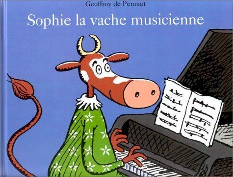 Sophie. la vache musicienne de Pennart. Geoffroy de (1999) Broché