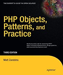 PHP Objects, Patterns and Practice (Expert's Voice in Open Source) by Matt Zandstra (2010-06-06)
