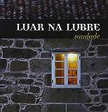 Songtexte von Luar na Lubre - Saudade