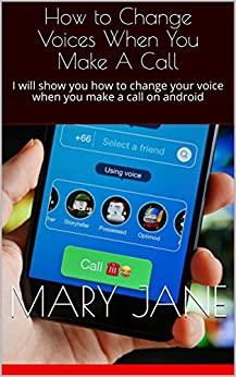 Epub Gratis How to Change Voices When You Make A Call: I will show you how to change your voice when you make a call on android