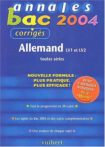 Annales Bac 2004 : Allemand LV1 et LV2, toutes séries (Sujets corrigés) par Marie Marhuenda, Jean-Maurice Marvier