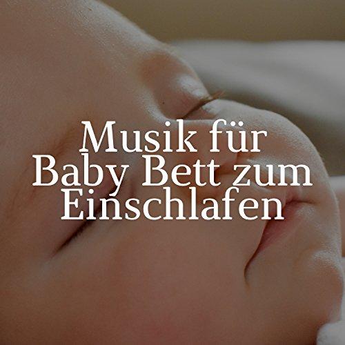 Musik für Baby Bett zum Einschlafen (Musik Für Babys ab 1 Jahr)