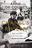 Chanel's Riviera: Life, Love and the Struggle for Survival on the Côte d'Azur, 1930-1944