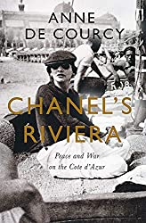 Chanel's Riviera: The Côte d'Azur in Peace and War, 1930–1944