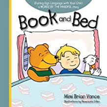 Book and Bed: Sharing Sign Language with Your Child: a Words By the Handful Story by Mimi Brian Vance (2010-10-10)