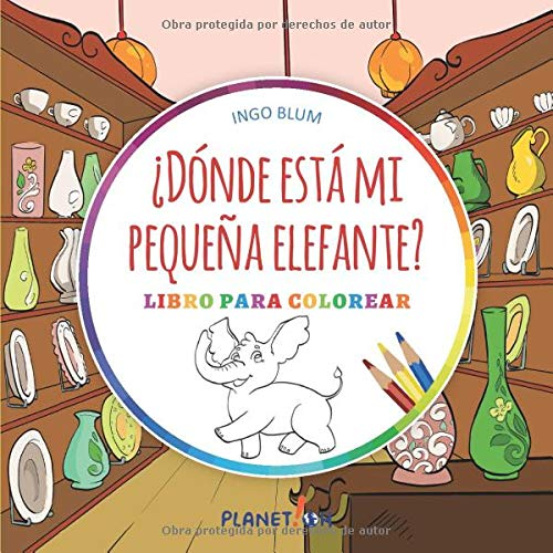 ¿Dónde está mi  pequeña elefante?: Libro para colorear