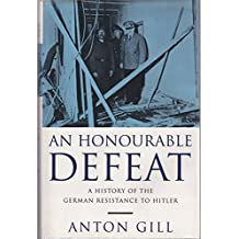 An Honourable Defeat: Fight Against National Socialism in Germany, 1933-45