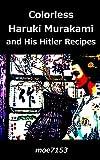 Colorless Haruki Murakami and His Hitler Recipes