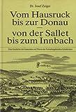 Vom Hausruck bis zur Donau - von der Sallet bis zum Innbach: Eine Geschichte der Gemeinden und Pfarren des Verwaltungsbezirkes Grieskirchen
