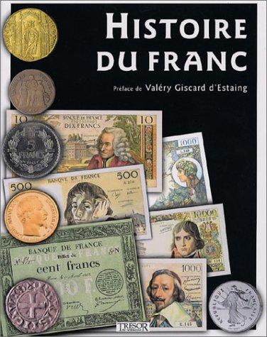 Histoire du Franc. 1360-2002 par Collectif, Jacques Demougin