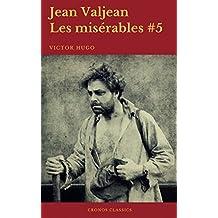 Jean Valjean (Les misérables #5)(Cronos Classics) (French Edition)
