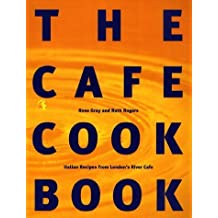 The Cafe Cook Book: Italian Recipes from London's River Cafe by Ruth Rogers (1998-04-06)