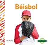 Béisbol (Baseball) (Deportes: Guía práctica/ Sports How To)