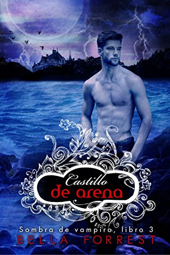 Sombra de vampiro 3: Castillo de arena por Bella Forrest