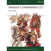 Samurai Commanders (1): 940-1576: 1060-1576 (Elite, Band 125)