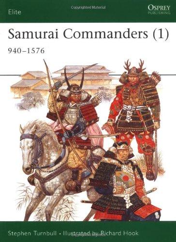 Samurai Commanders (1): 940-1576: 1060-1576: Vol 1 (Elite)