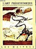 L'art préhistorique Peintures, Gravures et Sculptures Rupestres - Braun & Cie