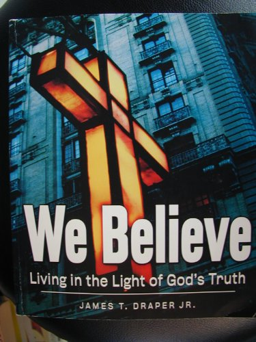 We Believe: Living in the Light of God's Truth