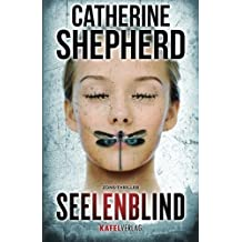 Seelenblind: Thriller (German Edition) by Catherine Shepherd (2016-03-29)