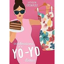 Confessions of a Yo-Yo Dieter (English Edition)
