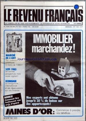 REVENU FRANCAIS (LE) [No 152] du 01/01/1983 - IMMOBILIER - MARCHANDEZ - MARCHE DE L'ART - SCPI 1983 - ECONOMIE - BOURSE par Collectif