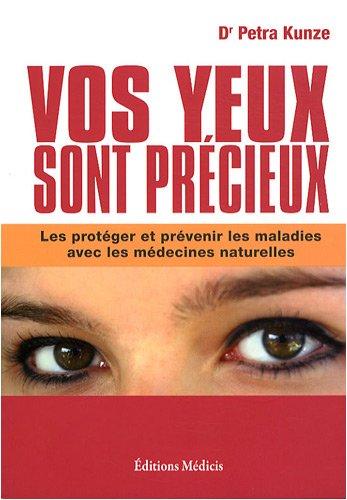 Vos yeux sont précieux : Les protéger et prévenir les maladies avec les médecines naturelles (1CD audio)