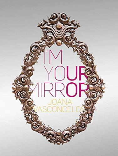 I'm Your Mirror (Libros de Autor) por Joana Vasconcelos
