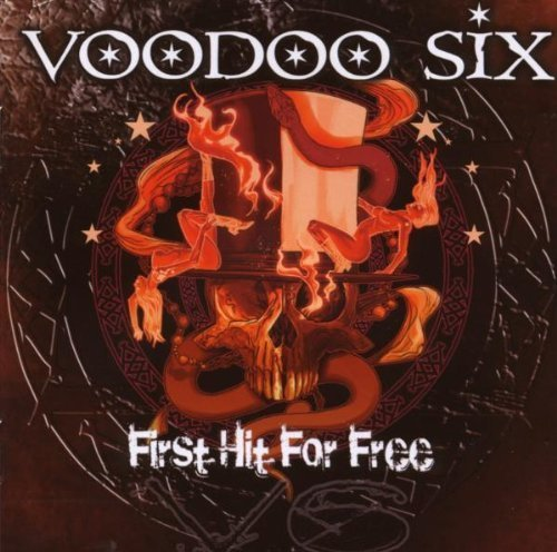 First Hit for Free by Voodoo Six (2009-01-27)
