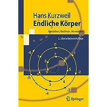 Endliche Körper: Verstehen, Rechnen, Anwenden (Springer-Lehrbuch)
