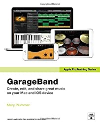 Apple Pro Training Series: GarageBand by Mary Plummer (2014-07-30)