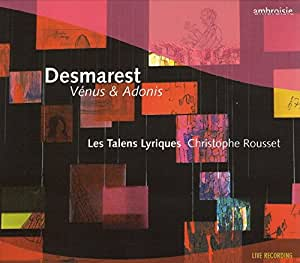 Desmarest - Venus et Adonis / Les Talens Lyriques, Rousset