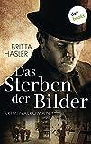 Das Sterben der Bilder: Kriminalroman (Historische Romane im GMEINER-Verlag)
