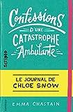 Confessions d'une catastrophe ambulante - Le journal de Chloe Snow