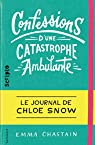 Confessions d'une catastrophe ambulante: Le journal de Chloe Snow par Chastain