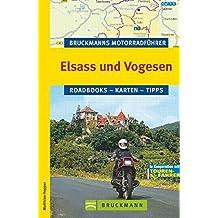 Motorradführer Elsass und Vogesen (Bruckmanns Motorradführer)