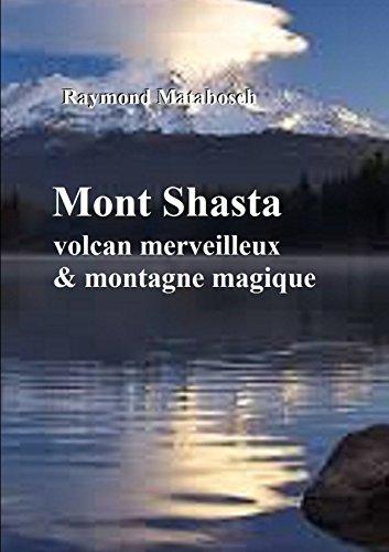 Mont Shasta, volcan majestueux et montagne magique