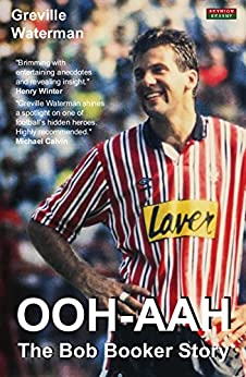 OOH-AAH: The Bob Booker Story by [Waterman, Greville]