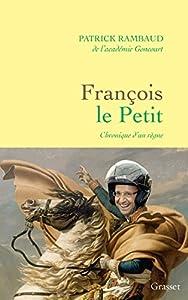 vignette de 'François le Petit (Patrick RAMBAUD)'