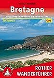 Bretagne: Vom Mont-Saint-Michel bis Saint-Nazaire. 50 Touren. Mit GPS-Tracks (Rother Wanderführer) - Thomas Rettstatt