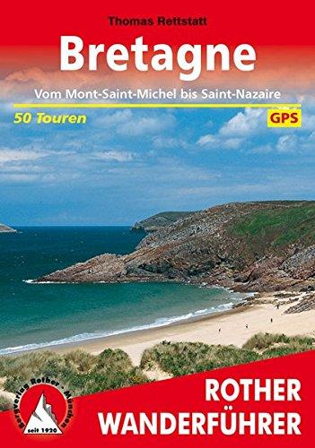Bretagne: Vom Mont-Saint-Michel bis Saint-Nazaire. 50 Touren. Mit GPS-Tracks (Rother Wanderführer) Test